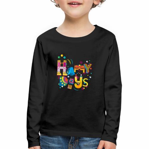 Happy happy days - Kids' Premium Longsleeve Shirt