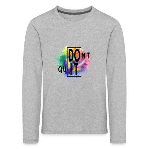 DON'T QUIT, DO IT - Maglietta Premium a manica lunga per bambini