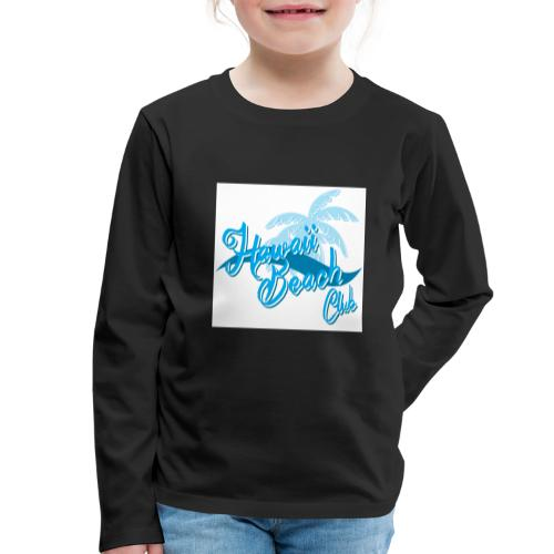 Hawaii Beach Club - Kids' Premium Longsleeve Shirt