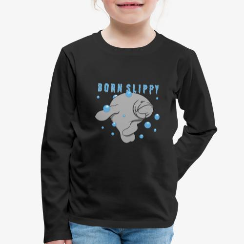 Born Slippy - Kids' Premium Longsleeve Shirt