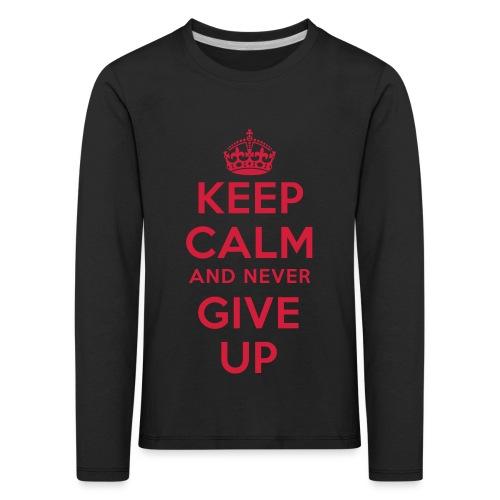 keep calm and never give up - Kinder Premium Langarmshirt