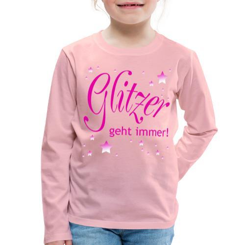 Glitzer geht immer - Kinder Premium Langarmshirt