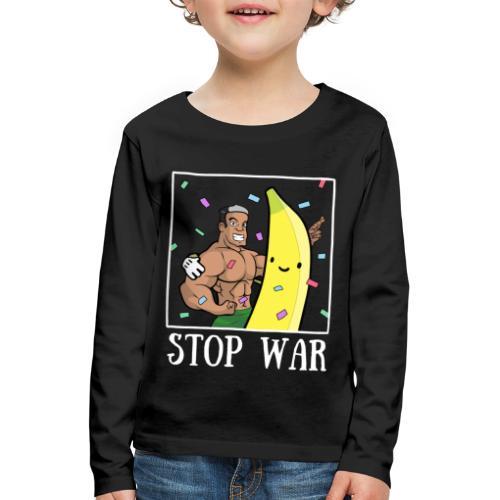 Stop War Banane Musculation - T-shirt manches longues Premium Enfant