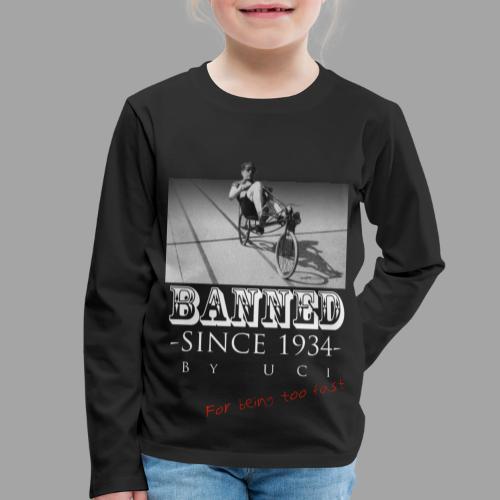 Recumbent Bike Banned since 1934 - Lasten premium pitkähihainen t-paita