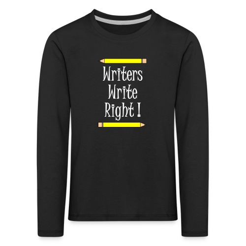 Writers Write Right White Text - Kids' Premium Longsleeve Shirt