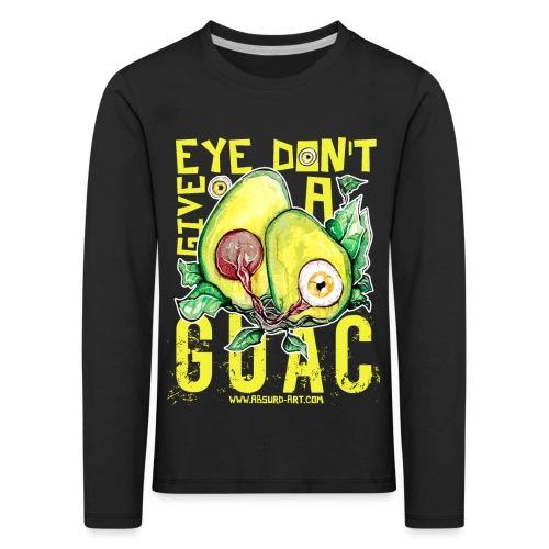 Eye don't give a Guac, von Absurd ART - Kinder Premium Langarmshirt