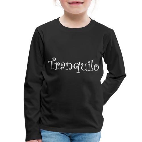 Tranquilo - Kinderen Premium shirt met lange mouwen
