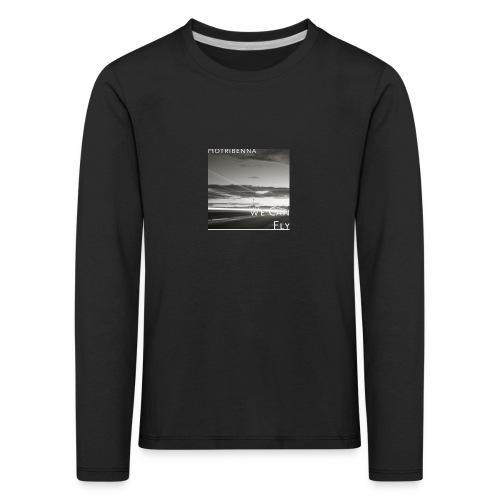 we can fly tshirts - Kids' Premium Longsleeve Shirt