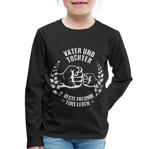 Vater und Tochter Beste Freunde fürs Leben - Kinder Premium Langarmshirt