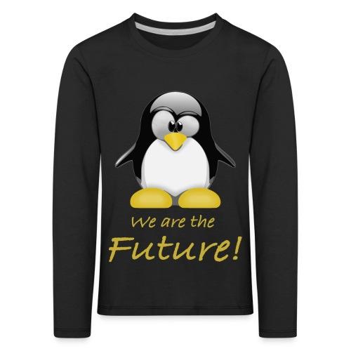 pinguin we are the future - Maglietta Premium a manica lunga per bambini