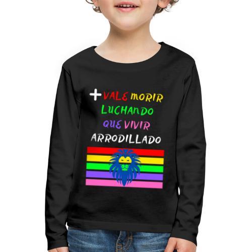 Mas Vale Morir Luchando - Camiseta de manga larga premium niño