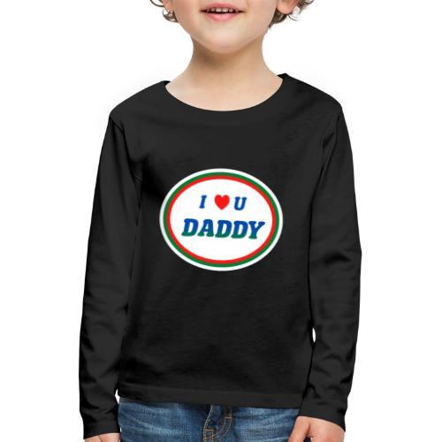 love dad - Børne premium T-shirt med lange ærmer