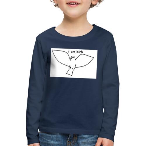 i am birb - Kids' Premium Longsleeve Shirt
