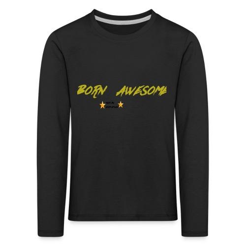born awesome - Kids' Premium Longsleeve Shirt