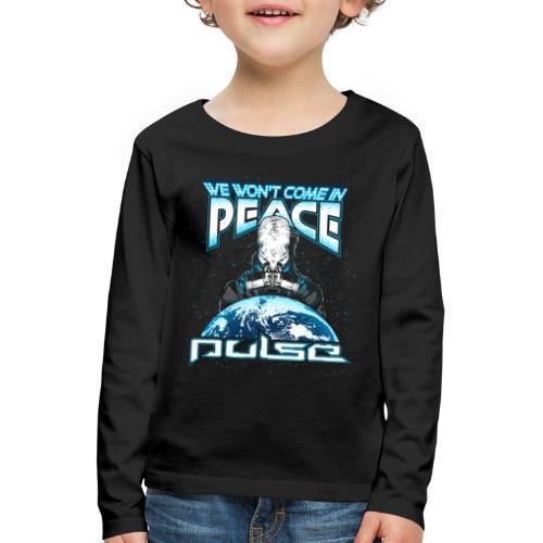 We Won't Come In Peace (Pulse) - Kinder Premium Langarmshirt