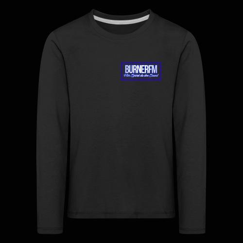 BurnerFM Hier Sürst du den Sound - Kinder Premium Langarmshirt