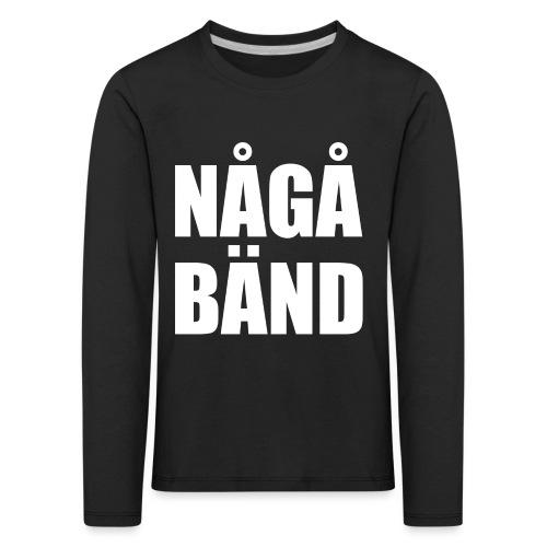 NÅGÅ BÄND - Kids' Premium Longsleeve Shirt