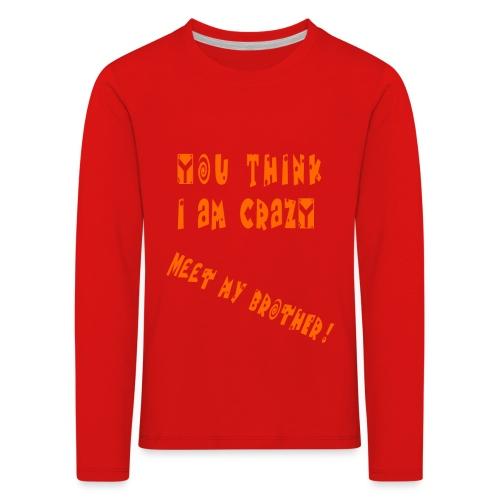 Crazy Brother - Lasten premium pitkähihainen t-paita