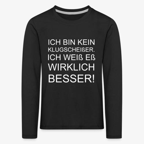 ICH BIN KEIN KLUGSCHEIßER - Kinder Premium Langarmshirt