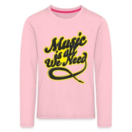Music Is All We Need - Kids' Premium Longsleeve Shirt