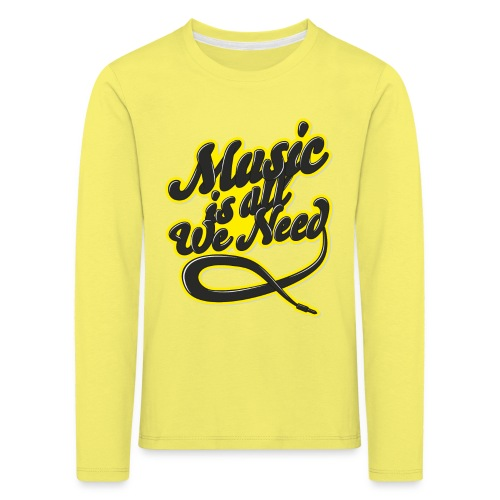 Music Is All We Need - Kids' Premium Longsleeve Shirt