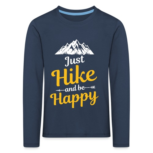 Just Hike And Be Happy Nature-Design für Hiking - Kinder Premium Langarmshirt
