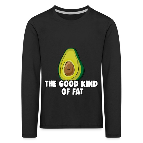 Avocado: The Good Kind of Fat - Kids' Premium Longsleeve Shirt