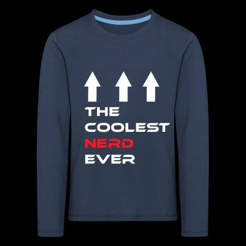 The coolest Nerd ever - Kinder Premium Langarmshirt