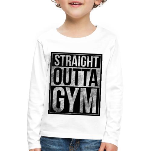 Fitness design - Straight Outta Gym - Kids' Premium Longsleeve Shirt