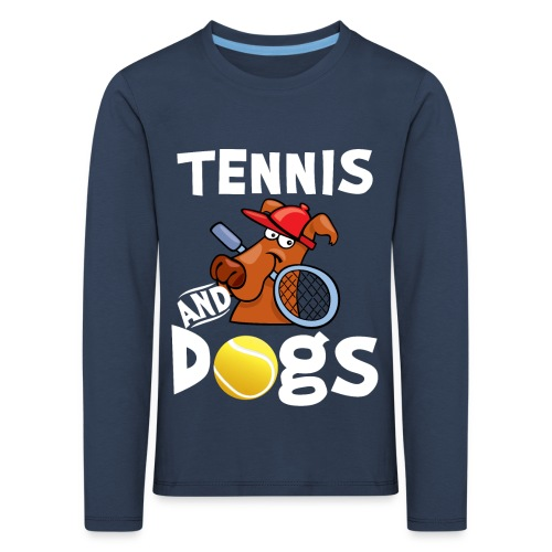 Tennis And Dogs Funny Sports Pets Animals Love - Kinder Premium Langarmshirt