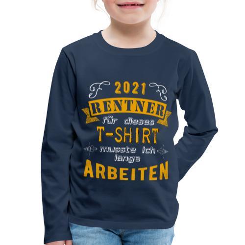 2021 endlich Rente | Rentenbegin - Kinder Premium Langarmshirt