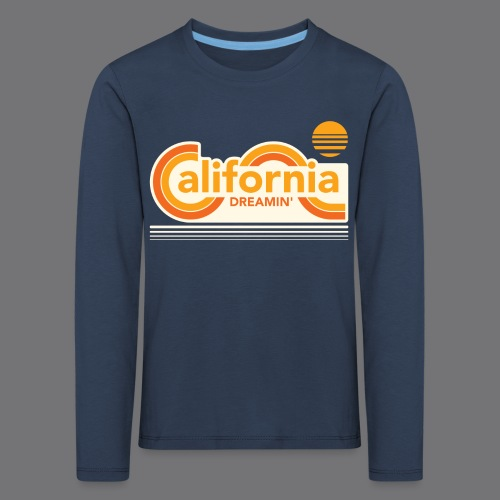 CALIFORNIA DREAMIN Tee Shirts - Kids' Premium Longsleeve Shirt