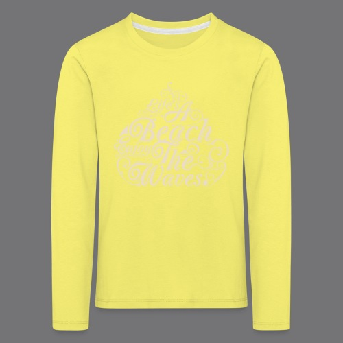 LIFE A BEACH ENJOY THE WAVES Tee Shirts - Kids' Premium Longsleeve Shirt
