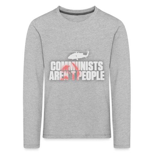 Communists aren't People (White) (No uzalu logo) - Kids' Premium Longsleeve Shirt