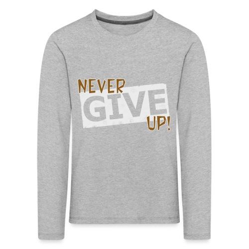 Never Give Up - Lasten premium pitkähihainen t-paita