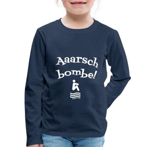 Aaarschbombe! - Kinder Premium Langarmshirt