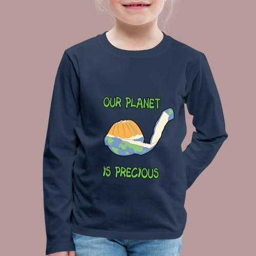 Our planet is precious - T-shirt manches longues Premium Enfant