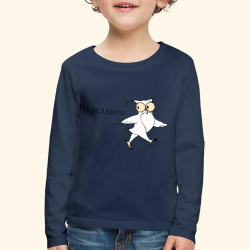 HUHUUUrtig - Kinder Premium Langarmshirt