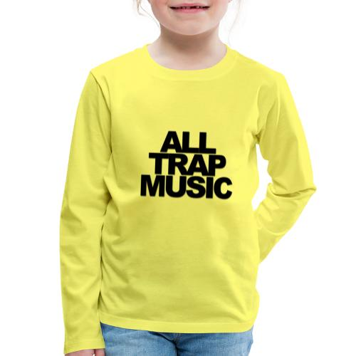 All Trap Music - T-shirt manches longues Premium Enfant