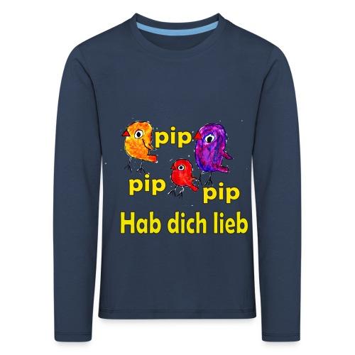 pip pip pip hab dich lieb - Kinder Premium Langarmshirt