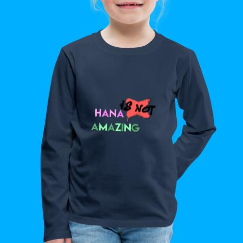 Hana Is Not Amazing T-Shirts - Kids' Premium Longsleeve Shirt