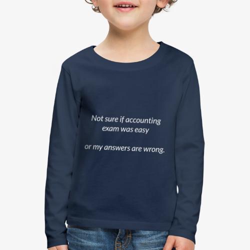 Easy Exam - Kids' Premium Longsleeve Shirt