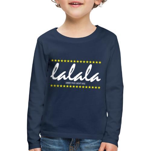 Lalala - Kinder Premium Langarmshirt