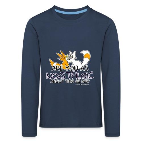 Nostalgia Hurts - Kids' Premium Longsleeve Shirt