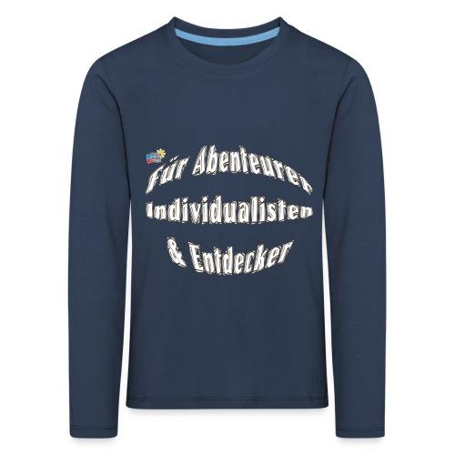 Abenteuerer Individualisten & Entdecker - Kinder Premium Langarmshirt
