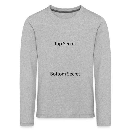 Top Secret / Bottom Secret - Kids' Premium Longsleeve Shirt