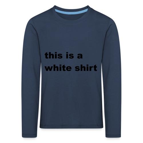 White shirt - Kinder Premium Langarmshirt