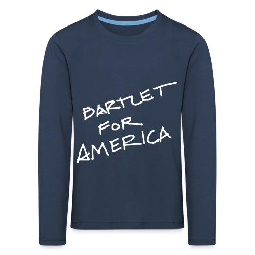 Bartlet For America - Kids' Premium Longsleeve Shirt