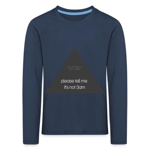 It's not 3am - Kids' Premium Longsleeve Shirt
