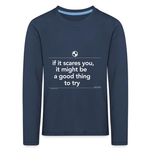if it scares you Seth Godin white - Kinderen Premium shirt met lange mouwen